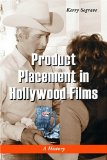 Product Placement in Hollywood Films: A History