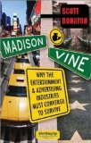 Madison & Vine: Why to Entertainment and Advertising Industries Must Converge to Survive (Advertising Age Books)